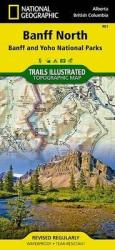 Banff, North, including Banff and Yoho Nat'l Parks, Map 901 by National Geographic Maps