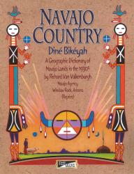 Navajo Country : Dine Bikeyah Geographic Dictionary by Time Traveler Maps