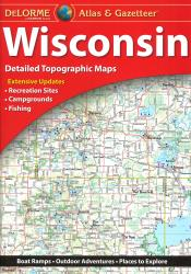 Wisconsin, Atlas and Gazetteer by DeLorme