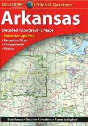 Arkansas Atlas and Gazetteer by DeLorme