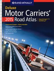 United States, Canada and Mexico, 2015 Deluxe Motor Carriers' Road Atlas by Rand McNally