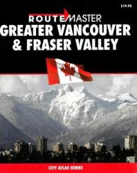 Vancouver, Greater, and Fraser Valley, British Columbia Atlas by Route Master