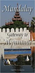 Mandalay: Gateway to Myanmar by Odyssey Publications