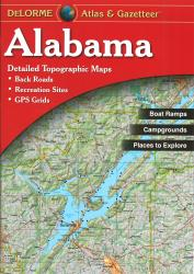 Alabama, Atlas and Gazetteer by DeLorme