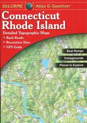 Connecticut and Rhode Island Atlas and Gazetteer by DeLorme