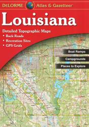 Louisiana Atlas and Gazetteer by DeLorme