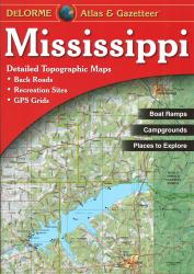 Mississippi Atlas and Gazetteer by DeLorme