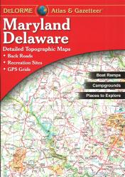 Maryland and Delaware Atlas and Gazetteer by DeLorme