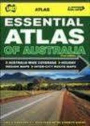 Australia, Essential Atlas of by Universal Publishers Pty Ltd