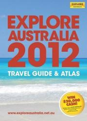 Explore Australia 2012Travel Guide & Atlas by Universal Publishers Pty Ltd