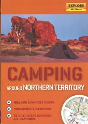 Camping Around Northern Territory: Australia by Universal Publishers Pty Ltd