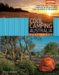 Cool Camping Australia: East Coast by Universal Publishers Pty Ltd