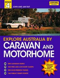 Explore Australia By Caravan and Motorhome by Universal Publishers Pty Ltd