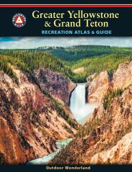 Greater Yellowstone and Grand Teton Recreation Atlas and Guide by Benchmark Maps