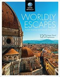 Worldly Escapes: Across America and Around the Globe by Rand McNally