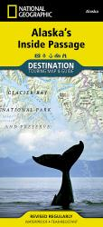 Alaska's Inside Passage DestinationMap by National Geographic Maps