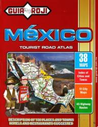 Mexico Tourist & Road Atlas by Guia Roji