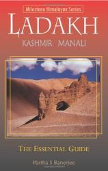 Ladakh: the Essential Guide: Including Kashmir & Manal by Milestone Guides