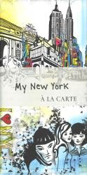 My New York: A la Carte by A la Carte Maps