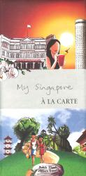 My Singapore: A la Carte by A la Carte Maps