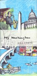 My Washington : A la Carte by A la Carte Maps