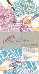 Create your own Tokyo : A la Carte Map by A la Carte Maps