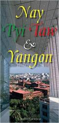 Nay Pyi Taw and Yangon, Myanmar (Burma) by Odyssey Publications