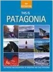 This is Patagonia by deDios Editores