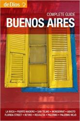 Buenos Aires, Argentina, Complete Guide by deDios Editores