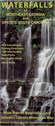 Waterfalls of Northeast Georgia and Upstate South Carolina by Outdoor Paths Publlishing