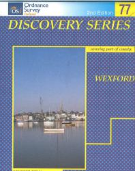 Wexford, Ireland Discovery Series #77 by Ordnance Survey (Ireland)