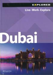 Dubai, United Arab Emirates, Explorer: Live Work Explore by Explorer Publishing
