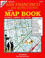 Greater San Francisco & San Mateo County, CA Street Map Book by GM Johnson