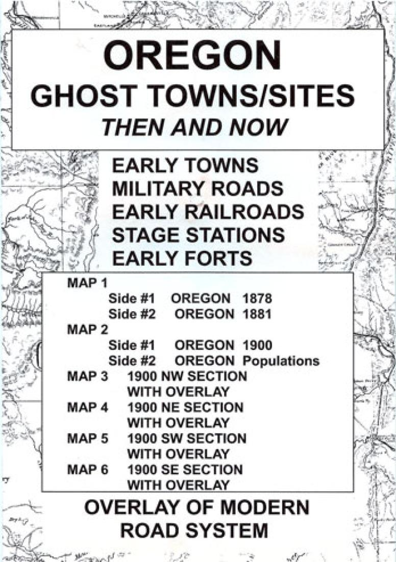 Ghost Towns In Oregon Map.Oregon Ghost Towns 6 Map Set Then And Now By Northwest Distributors