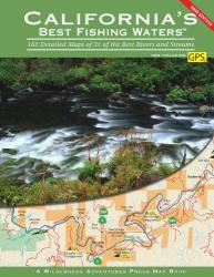 California's Best Fishing Waters by Wilderness Adventures Press