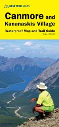 Canmore and Kananaskis Village, Alberta, Map and Trail Guide (waterproof) by Gem Trek
