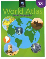 Rand McNally World Atlas Know Geography : Grades 1-3 by Rand McNally