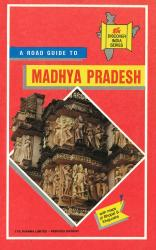 Madhya Pradesh with Bhopal & Khajuraho Road Map by TTK Healthcare Limited, Publications Division