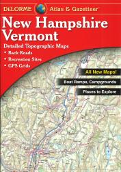 New Hampshire and Vermont, Atlas and Gazetteer by DeLorme
