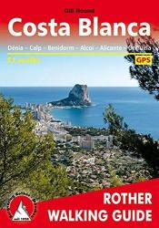 Costa Blanca,  Rother Walking Guide by Rother Walking Guide, Bergverlag Rudolf Rother