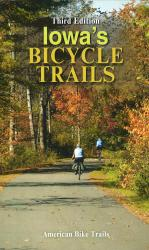 Iowa's Bicycle Trails by American Bike Trails
