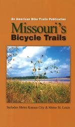 Missouri's Bicycle Trails by American Bike Trails