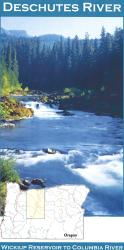 Deschutes River: Wickiup Reservoir to Columbia River by Wilderness Adventures Press
