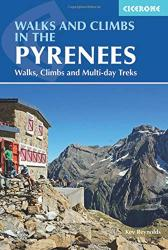 Walks and Climbs in the Pyrenees - Walks, Climbs and Multi-day Treks by Cicerone