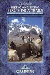 Hiking and Biking Peru's Inca Trails - 40 trekking and mountain biking routes in the Sacred Valley by Cicerone