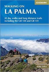Walking on La Palma - Including the GR130 and GR131 long-distance trails by