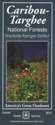 Caribou-Targhee National Forest: Westside Ranger District by United States Forest Service