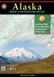Alaska Road and Recreation Atlas by Benchmark Maps