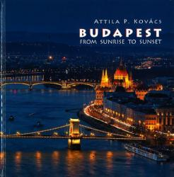 Budapest From Sunrise To Sunset by Pannon-Kultura KFT
