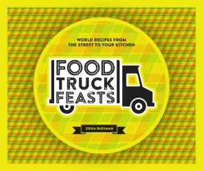 Food Truck Feasts : World Recipes from the Street to your Kitchen by Hardie Grant Publishing